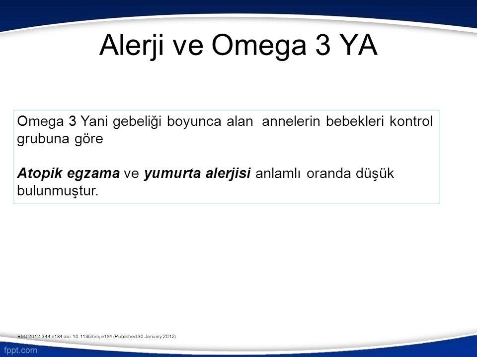 Alerji ve Omega 3 YA Omega 3 Yani gebeliği boyunca alan annelerin bebekleri kontrol grubuna göre.