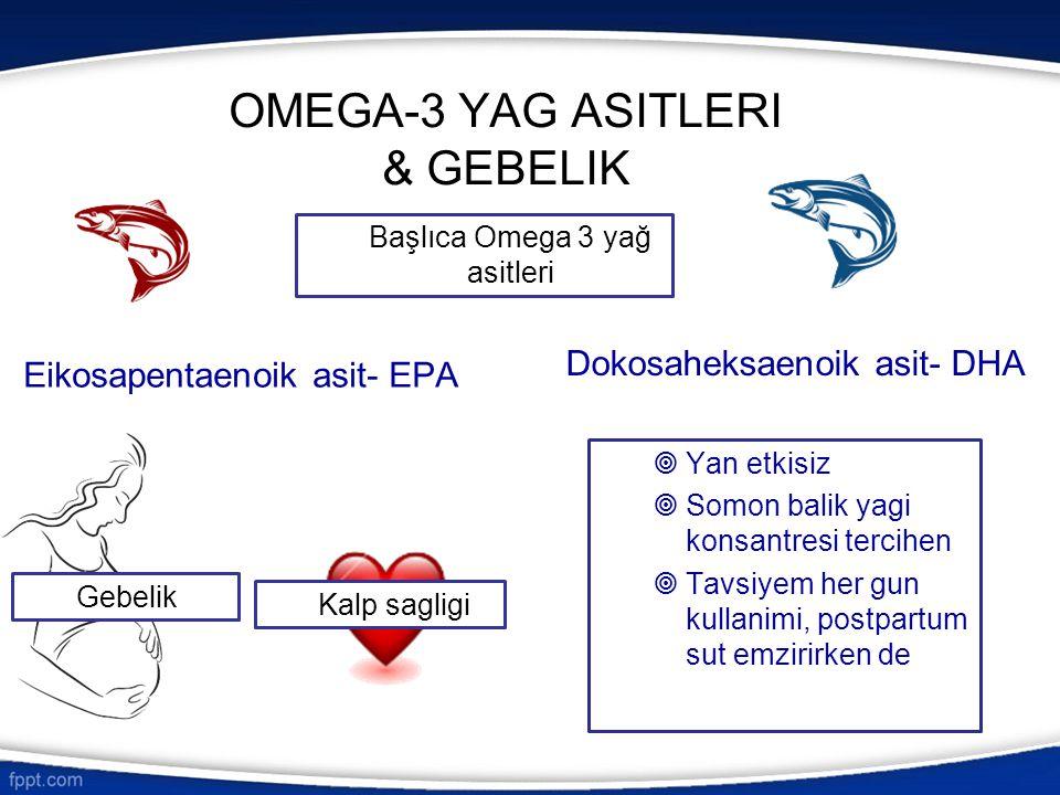 OMEGA-3 YAG ASITLERI & GEBELIK
