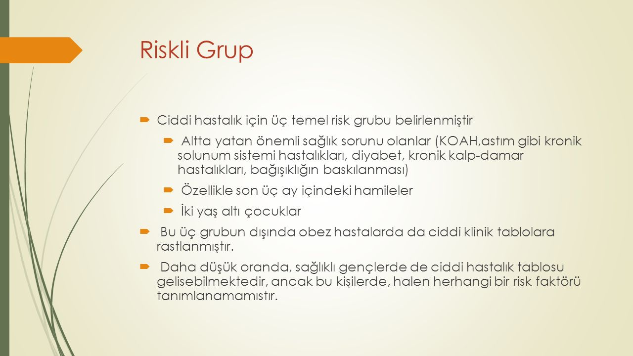 Riskli Grup Ciddi hastalık için üç temel risk grubu belirlenmiştir