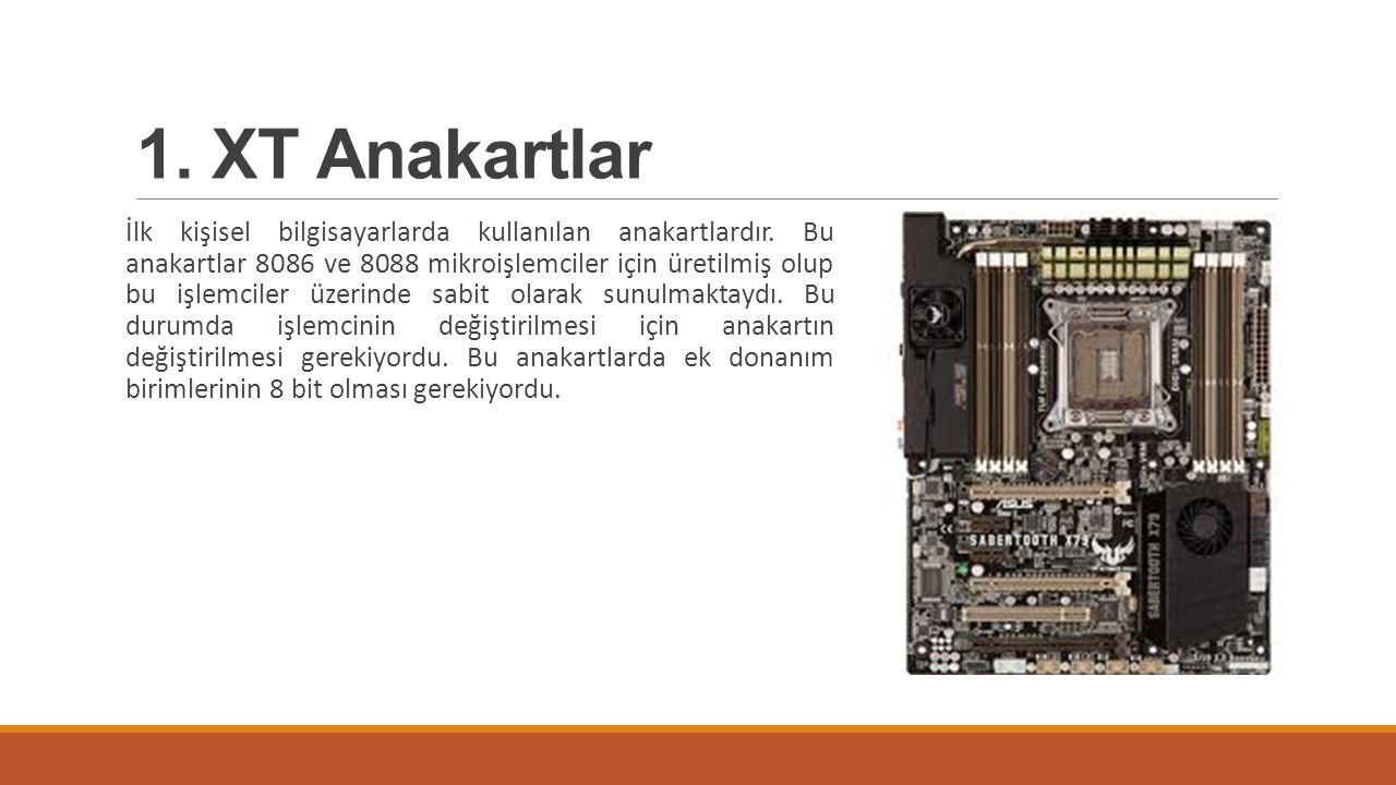 1. XT Anakartlar