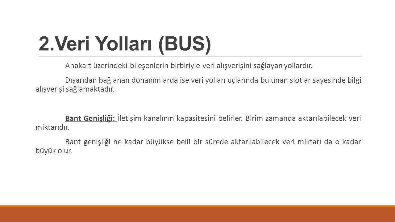 2.Veri Yolları (BUS)