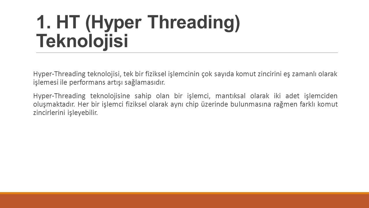 1. HT (Hyper Threading) Teknolojisi