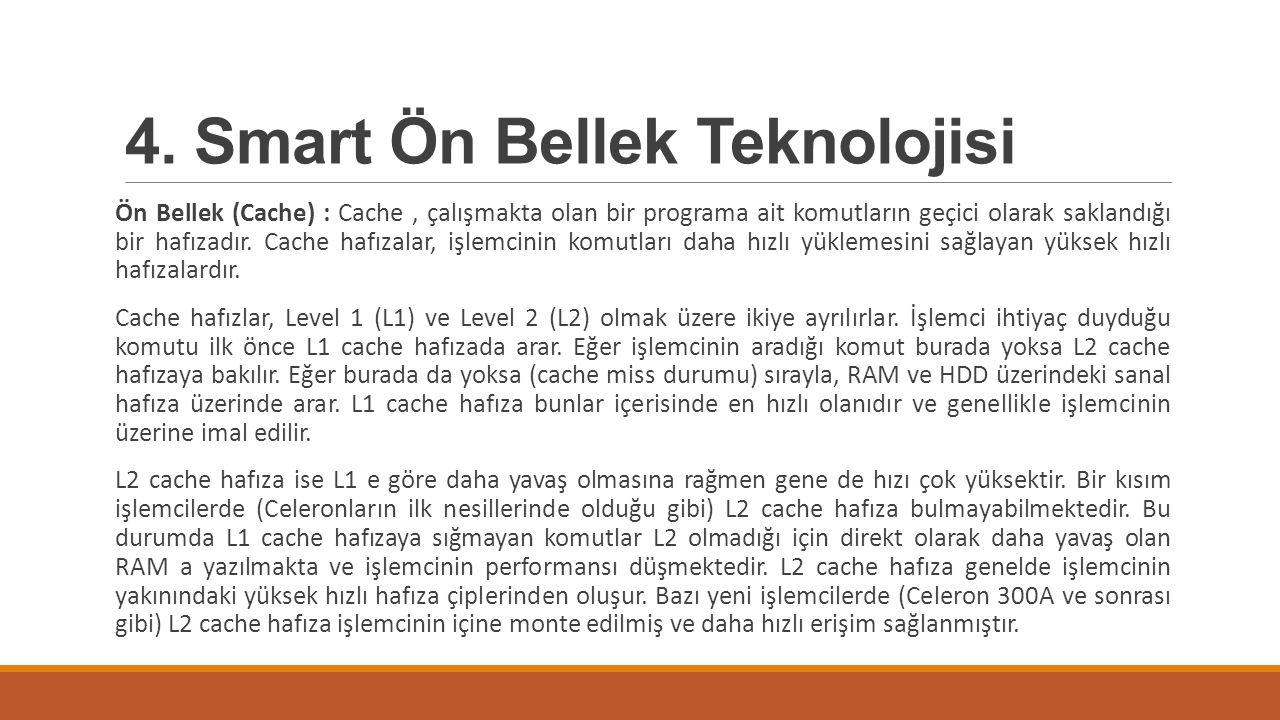 4. Smart Ön Bellek Teknolojisi