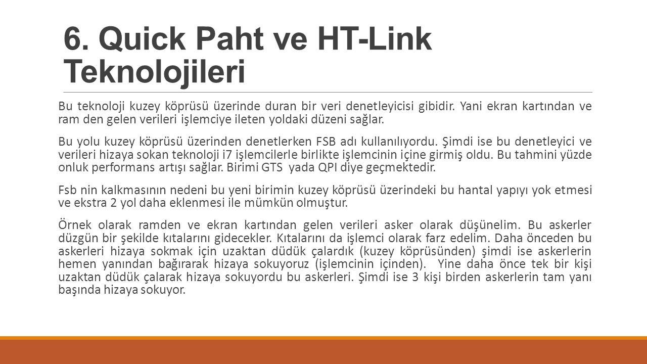 6. Quick Paht ve HT-Link Teknolojileri