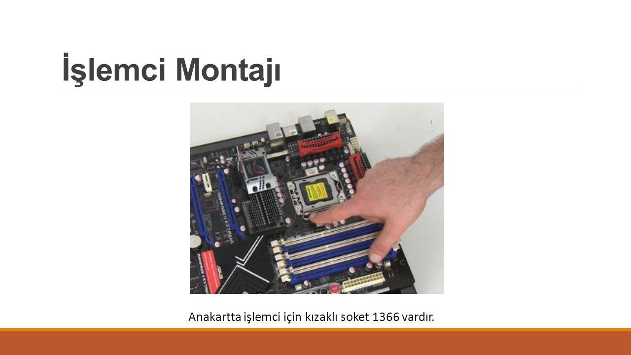 İşlemci Montajı Anakartta işlemci için kızaklı soket 1366 vardır.