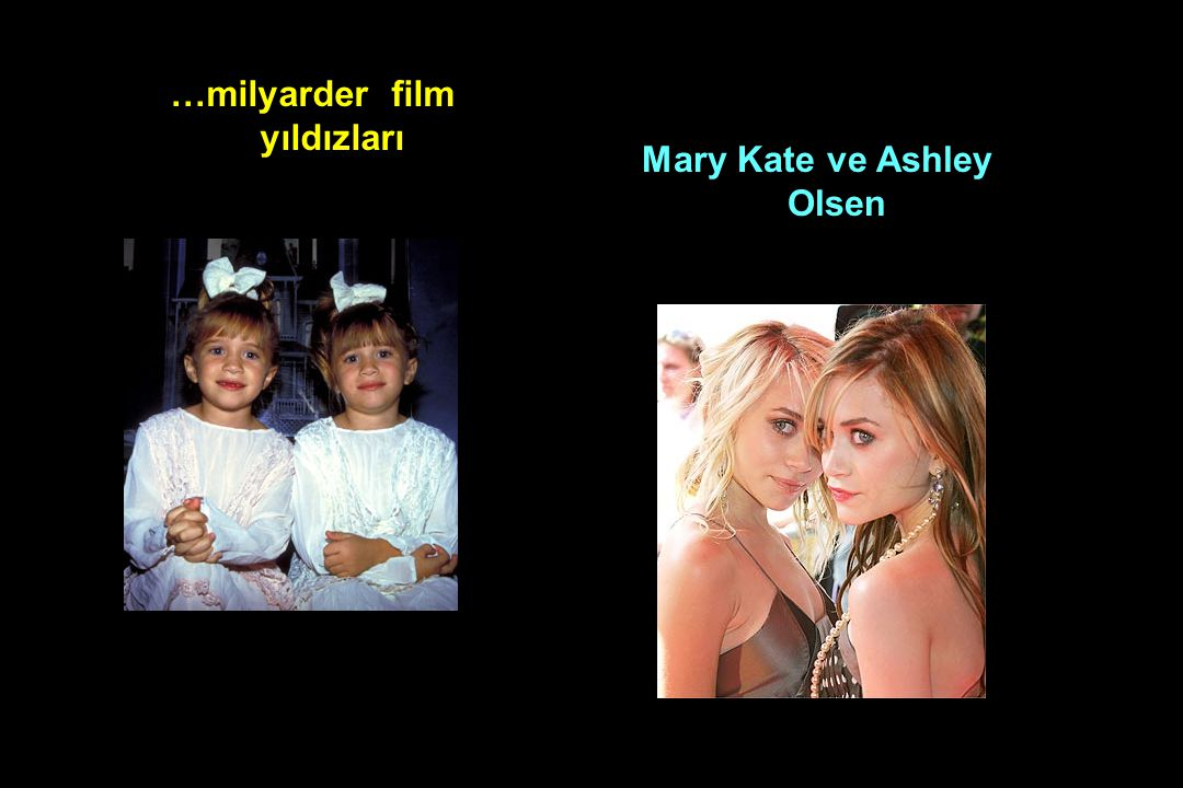 …milyarder film yıldızları Mary Kate ve Ashley Olsen