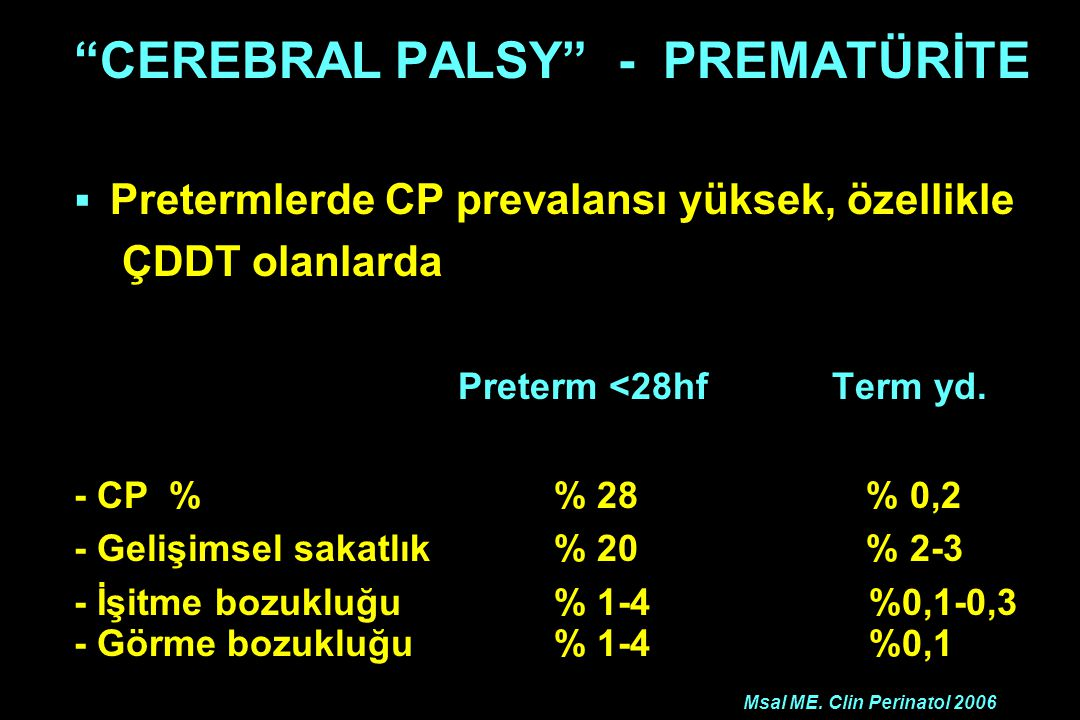 CEREBRAL PALSY - PREMATÜRİTE