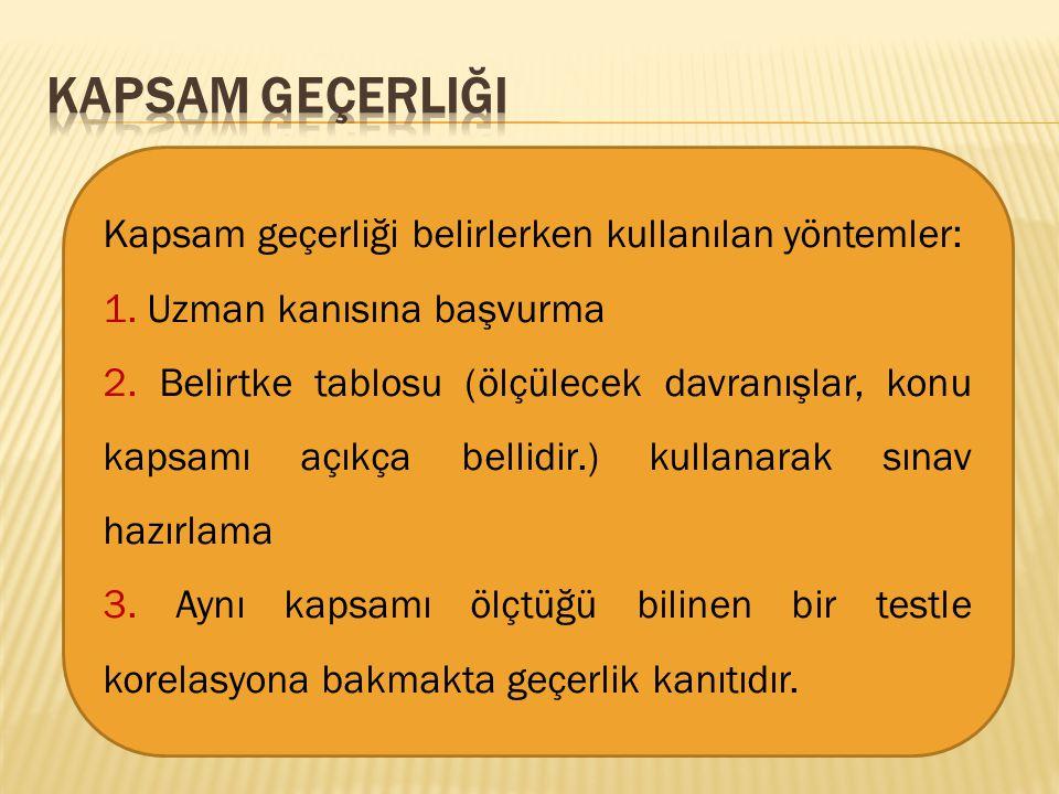 Kapsam geçerliği Kapsam geçerliği belirlerken kullanılan yöntemler: