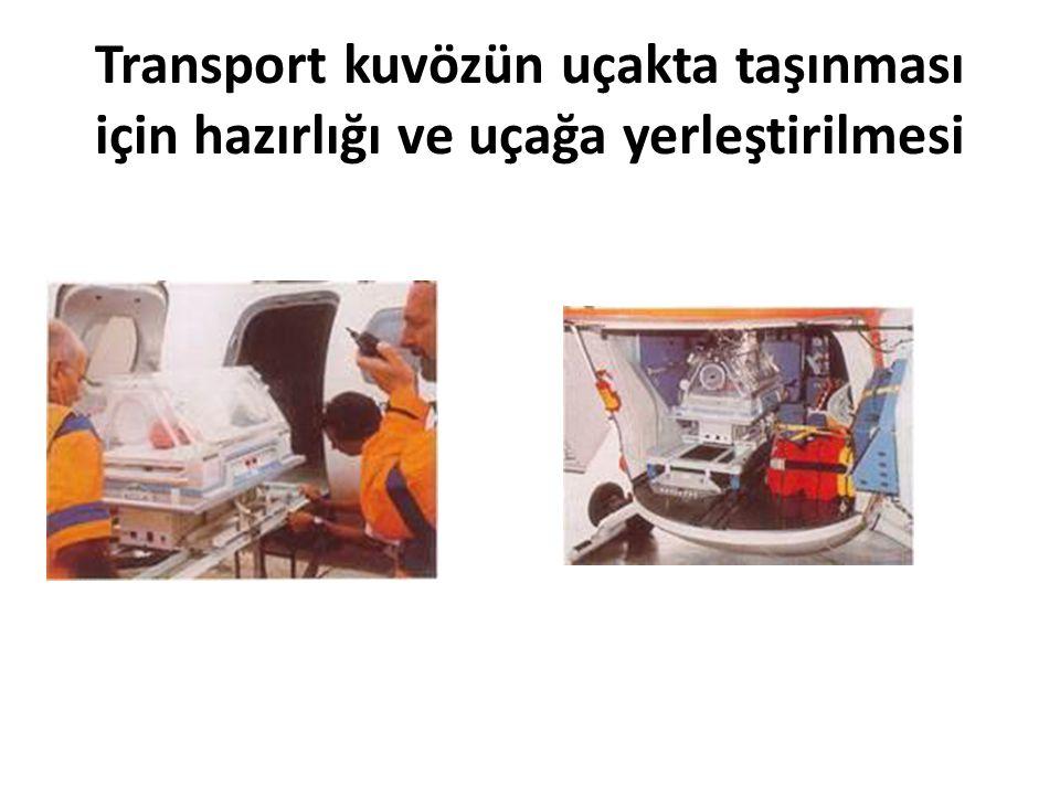Transport kuvözün uçakta taşınması için hazırlığı ve uçağa yerleştirilmesi