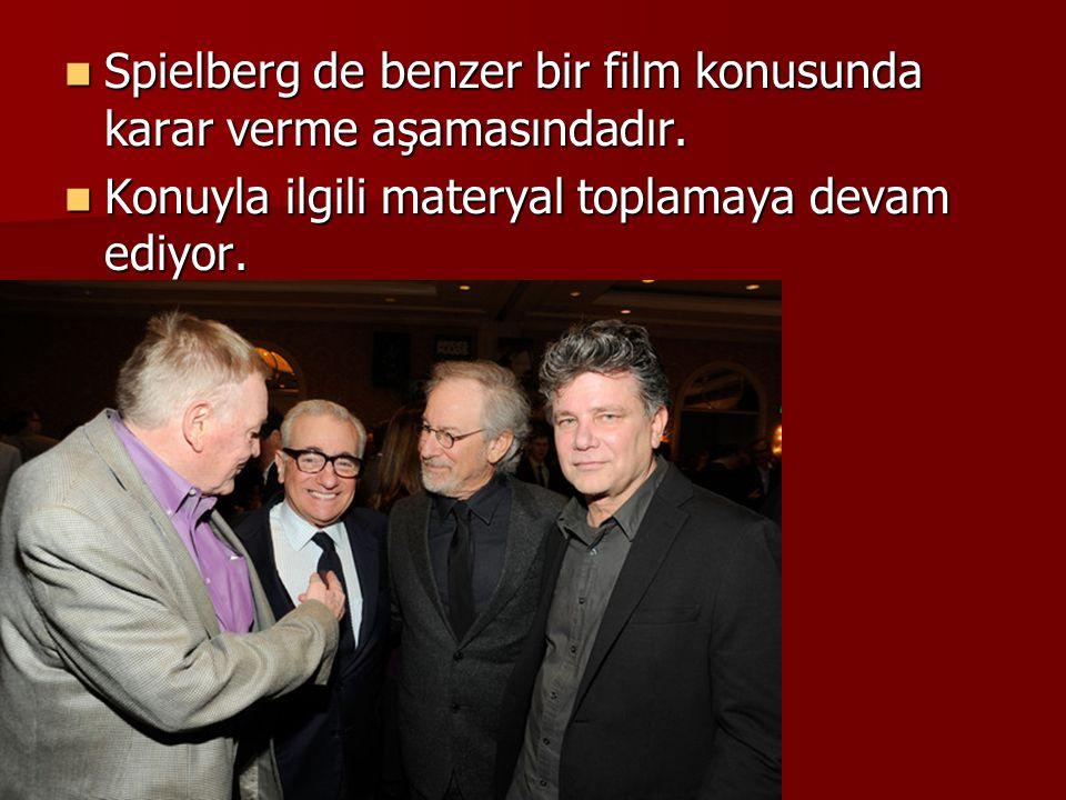 Spielberg de benzer bir film konusunda karar verme aşamasındadır.