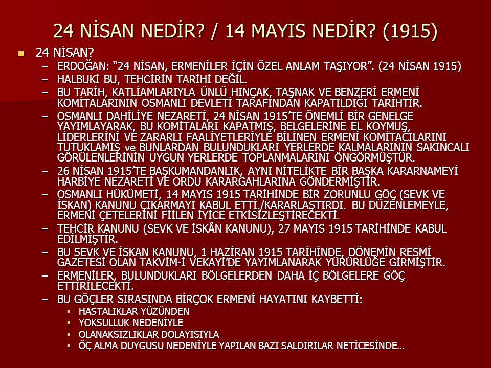 24 NİSAN NEDİR / 14 MAYIS NEDİR (1915)