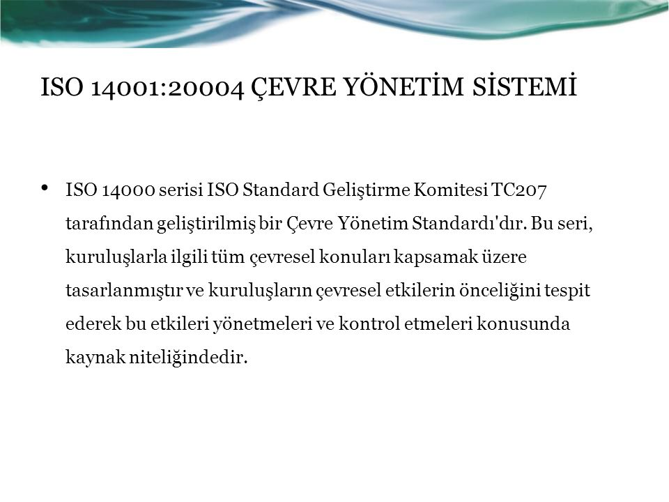 ISO 14001:20004 ÇEVRE YÖNETİM SİSTEMİ