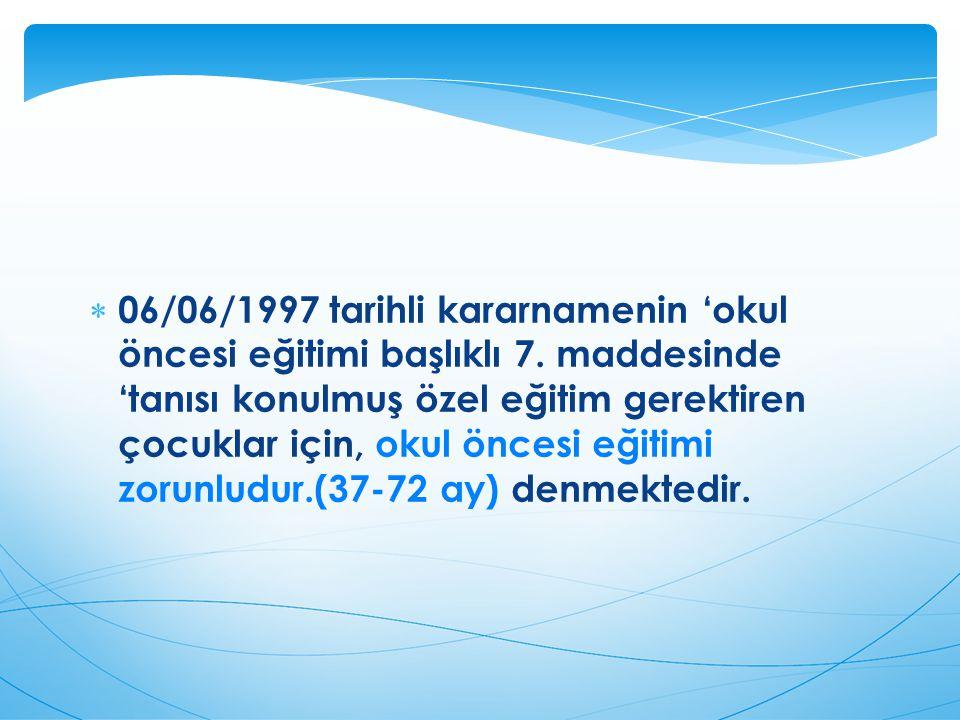 06/06/1997 tarihli kararnamenin 'okul öncesi eğitimi başlıklı 7
