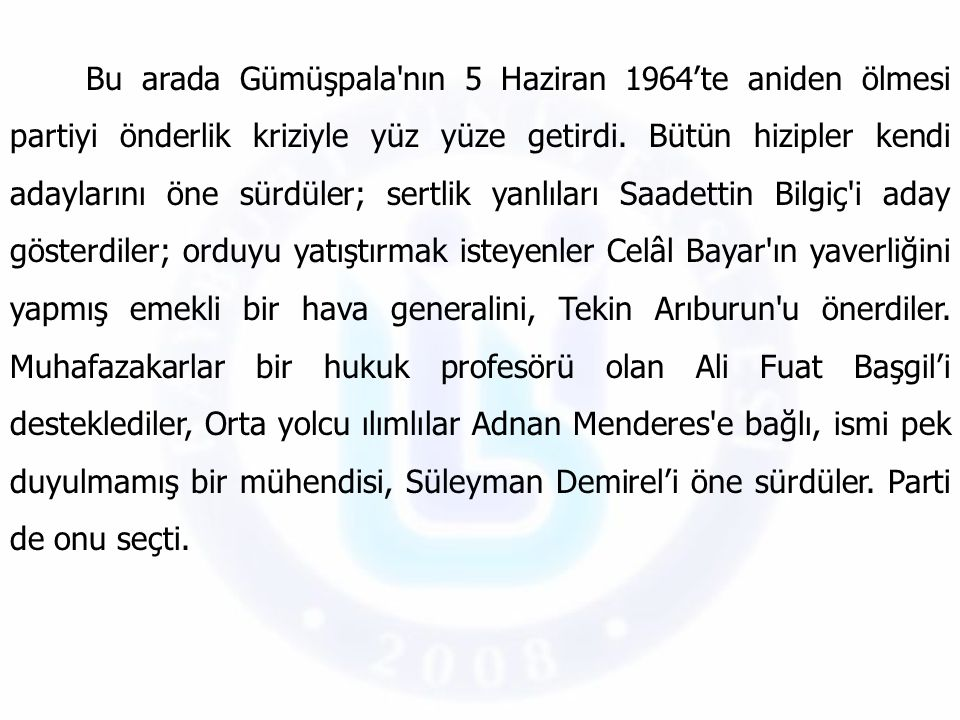 Bu arada Gümüşpala nın 5 Haziran 1964'te aniden ölmesi partiyi önderlik kriziyle yüz yüze getirdi.