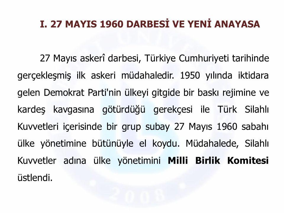 I. 27 MAYIS 1960 DARBESİ VE YENİ ANAYASA