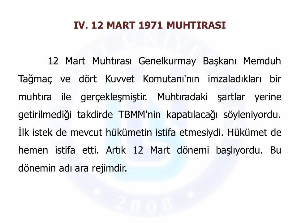 IV. 12 MART 1971 MUHTIRASI
