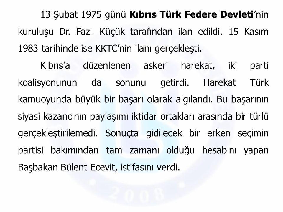 13 Şubat 1975 günü Kıbrıs Türk Federe Devleti'nin kuruluşu Dr