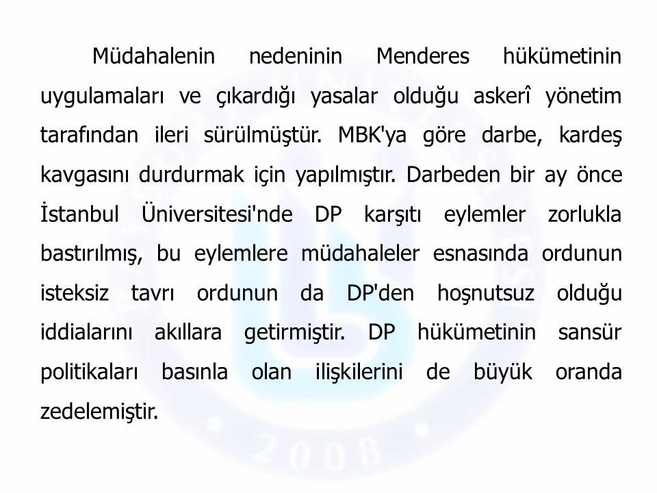 Müdahalenin nedeninin Menderes hükümetinin uygulamaları ve çıkardığı yasalar olduğu askerî yönetim tarafından ileri sürülmüştür.