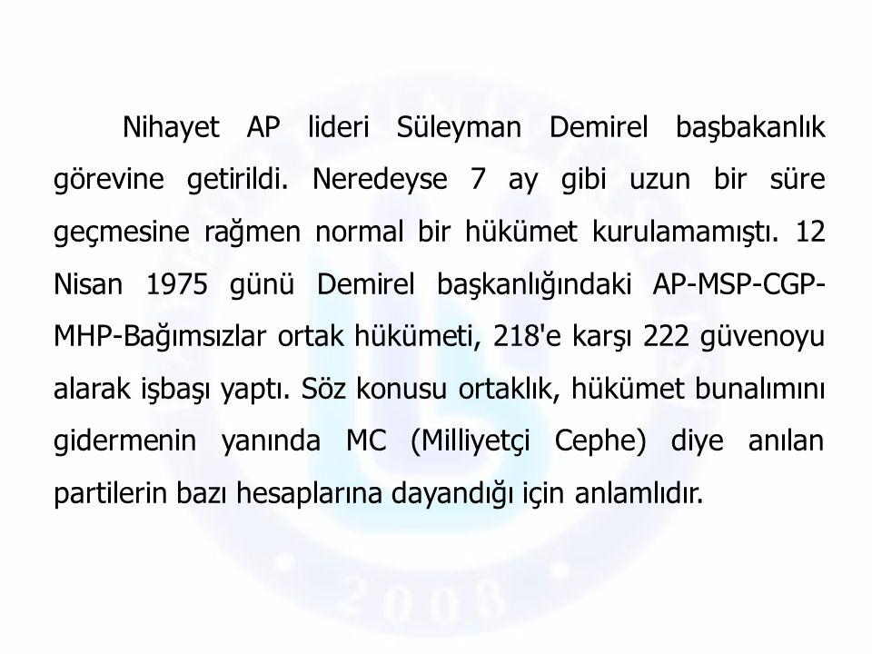 Nihayet AP lideri Süleyman Demirel başbakanlık görevine getirildi