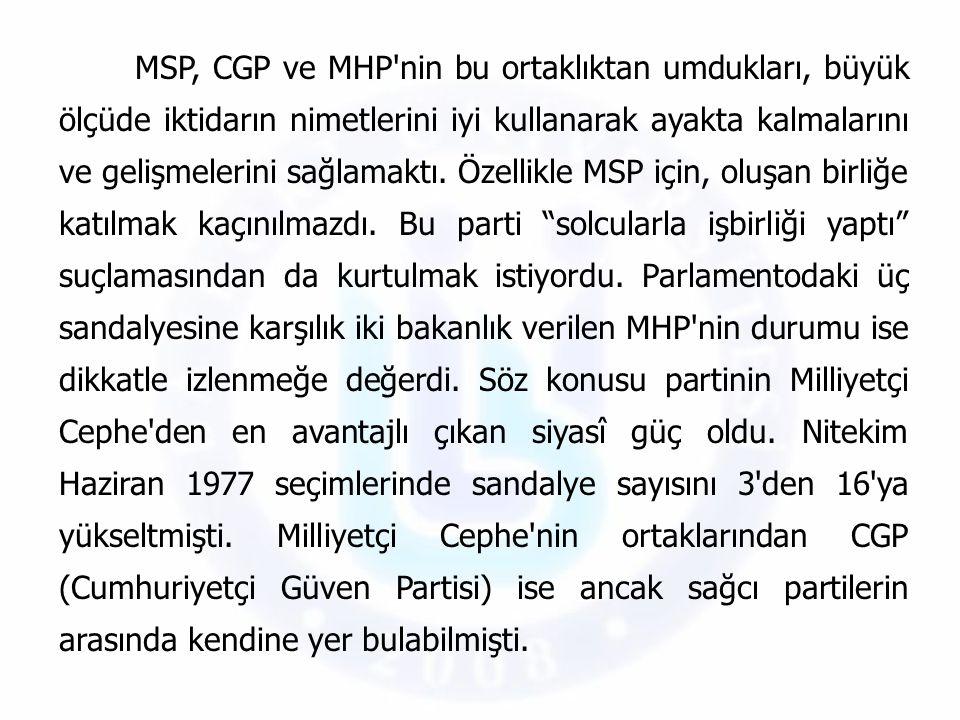 MSP, CGP ve MHP nin bu ortaklıktan umdukları, büyük ölçüde iktidarın nimetlerini iyi kullanarak ayakta kalmalarını ve gelişmelerini sağlamaktı.