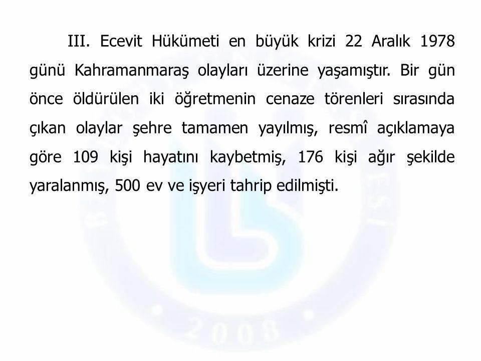III. Ecevit Hükümeti en büyük krizi 22 Aralık 1978 günü Kahramanmaraş olayları üzerine yaşamıştır.