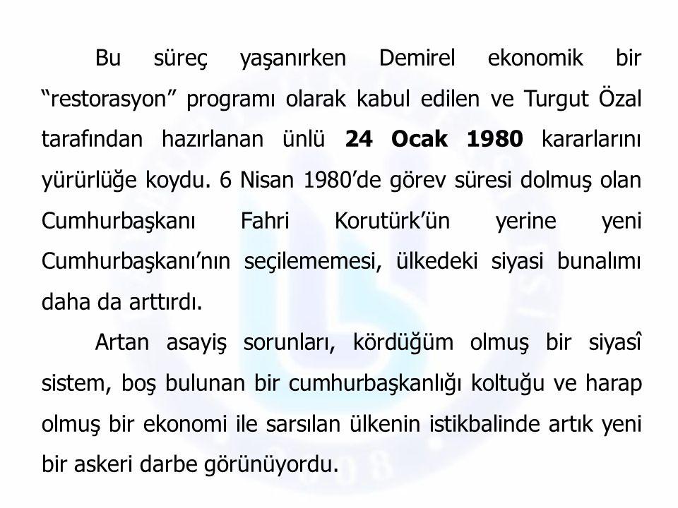 Bu süreç yaşanırken Demirel ekonomik bir restorasyon programı olarak kabul edilen ve Turgut Özal tarafından hazırlanan ünlü 24 Ocak 1980 kararlarını yürürlüğe koydu. 6 Nisan 1980'de görev süresi dolmuş olan Cumhurbaşkanı Fahri Korutürk'ün yerine yeni Cumhurbaşkanı'nın seçilememesi, ülkedeki siyasi bunalımı daha da arttırdı.