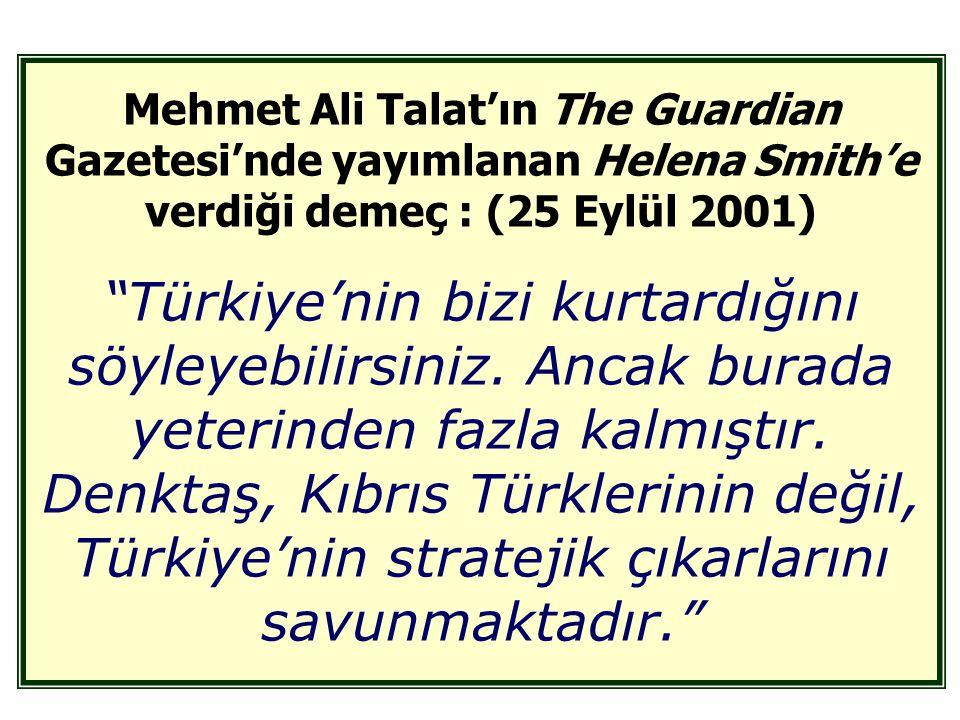Mehmet Ali Talat'ın The Guardian Gazetesi'nde yayımlanan Helena Smith'e verdiği demeç : (25 Eylül 2001)