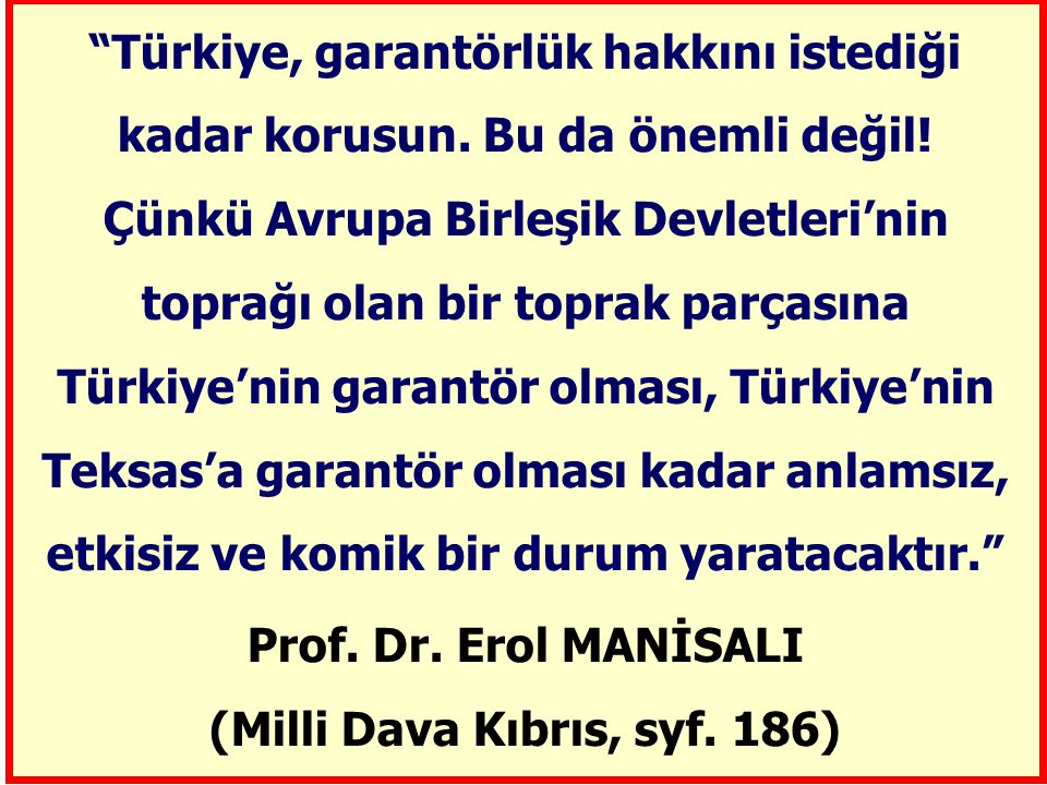 Türkiye, garantörlük hakkını istediği kadar korusun