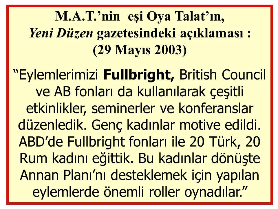 M.A.T.'nin eşi Oya Talat'ın, Yeni Düzen gazetesindeki açıklaması : (29 Mayıs 2003)