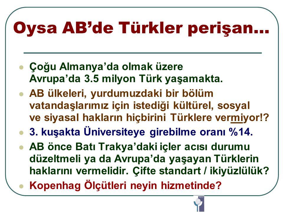 Oysa AB'de Türkler perişan…