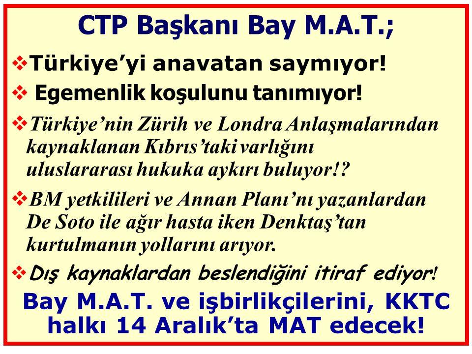 Bay M.A.T. ve işbirlikçilerini, KKTC halkı 14 Aralık'ta MAT edecek!