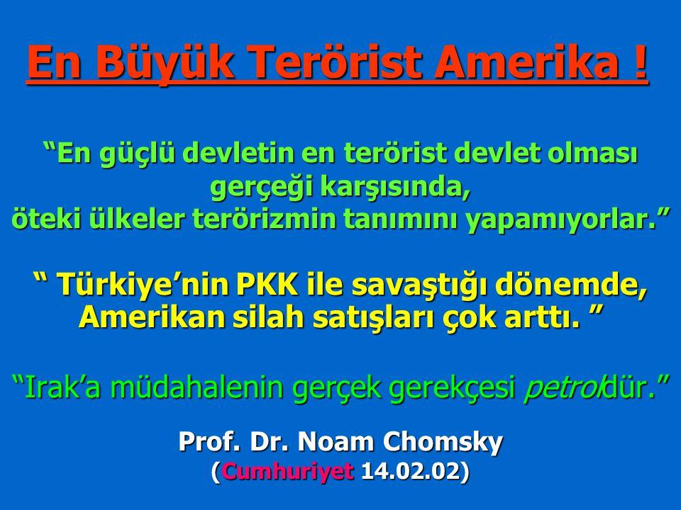 En Büyük Terörist Amerika !