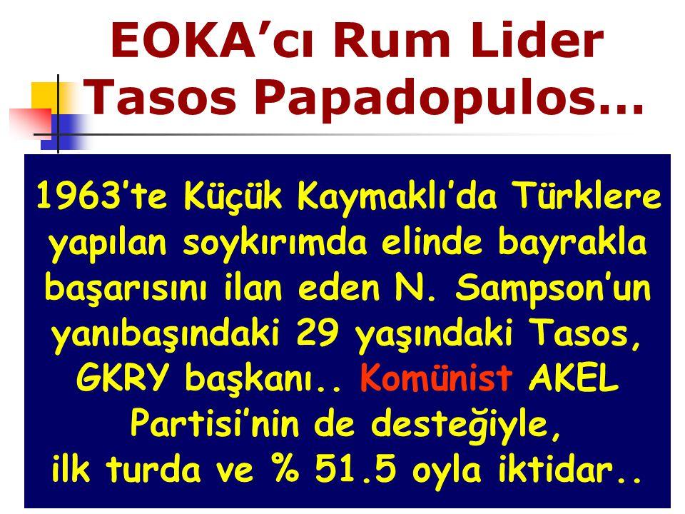EOKA'cı Rum Lider Tasos Papadopulos…