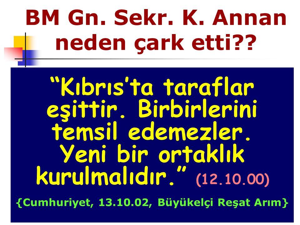 BM Gn. Sekr. K. Annan neden çark etti