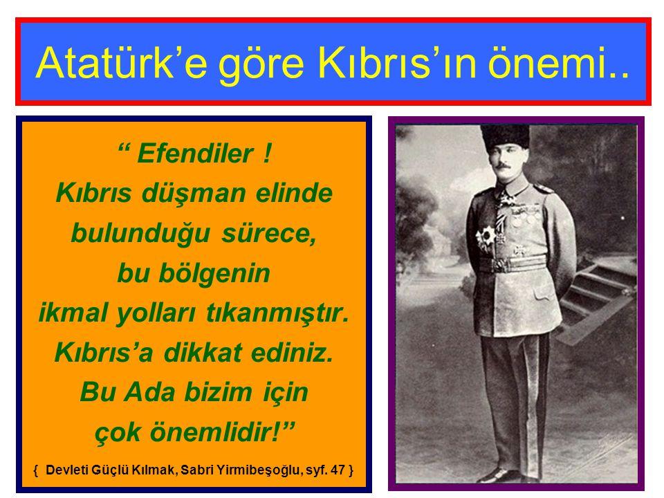 Atatürk'e göre Kıbrıs'ın önemi..