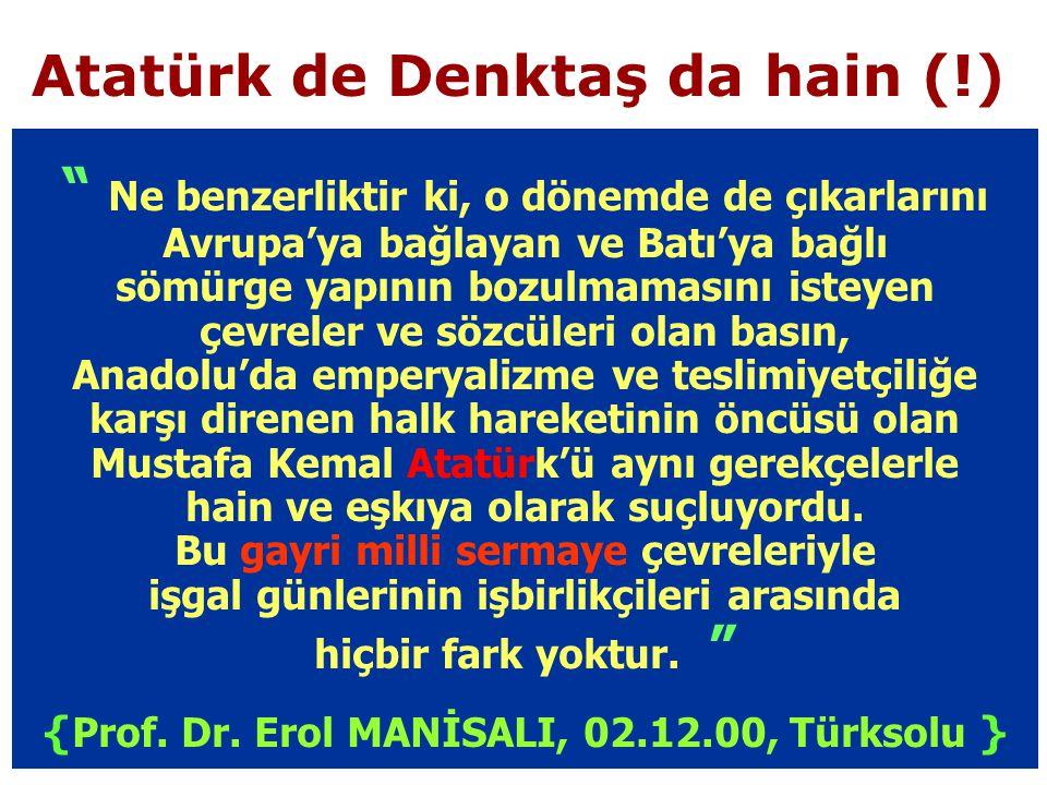Atatürk de Denktaş da hain (!)
