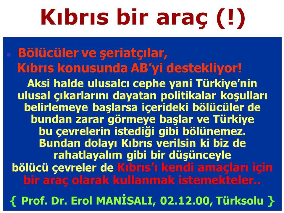 { Prof. Dr. Erol MANİSALI, 02.12.00, Türksolu }
