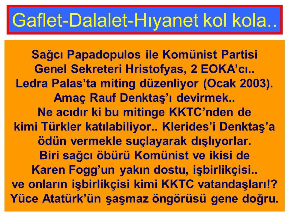 Gaflet-Dalalet-Hıyanet kol kola..