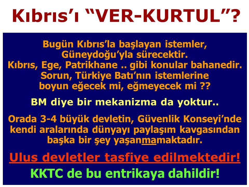 Kıbrıs'ı VER-KURTUL