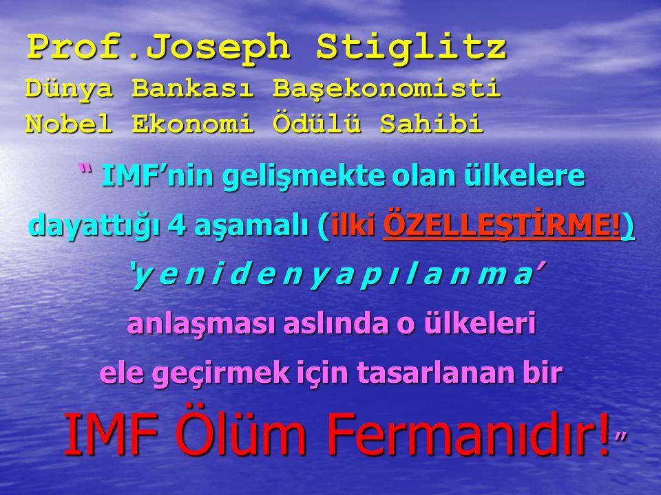 Prof.Joseph Stiglitz Dünya Bankası Başekonomisti Nobel Ekonomi Ödülü Sahibi