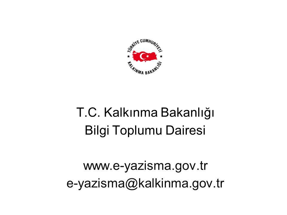 T.C. Kalkınma Bakanlığı Bilgi Toplumu Dairesi www.e-yazisma.gov.tr e-yazisma@kalkinma.gov.tr