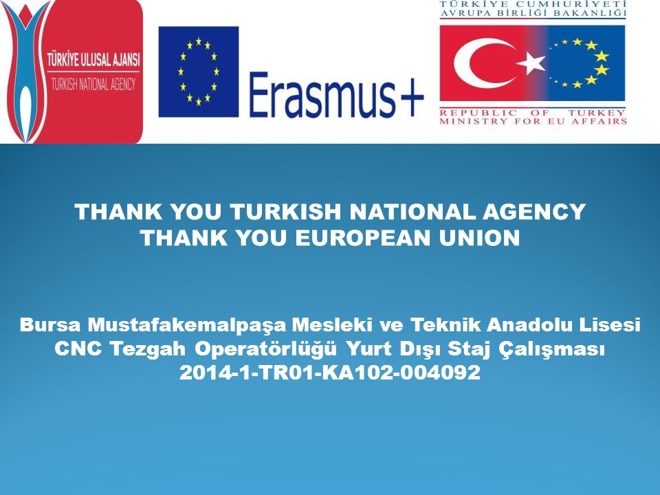 THANK YOU TURKISH NATIONAL AGENCY THANK YOU EUROPEAN UNION