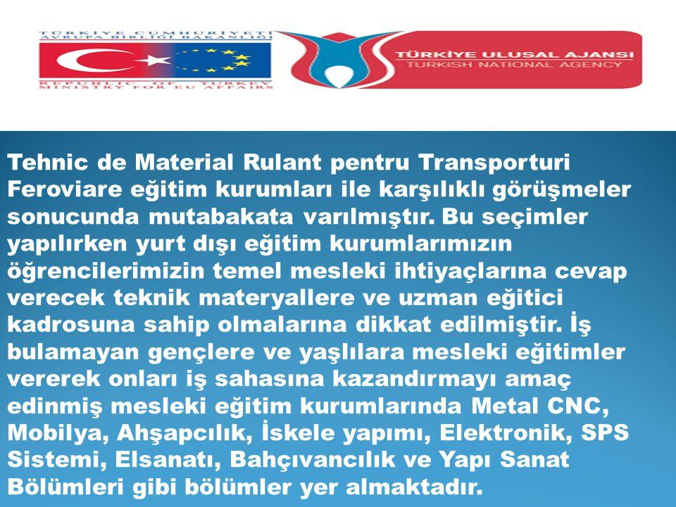Tehnic de Material Rulant pentru Transporturi Feroviare eğitim kurumları ile karşılıklı görüşmeler sonucunda mutabakata varılmıştır.
