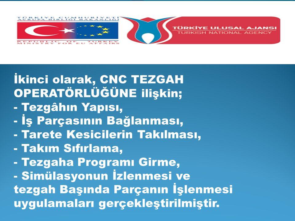 İkinci olarak, CNC TEZGAH OPERATÖRLÜĞÜNE ilişkin;
