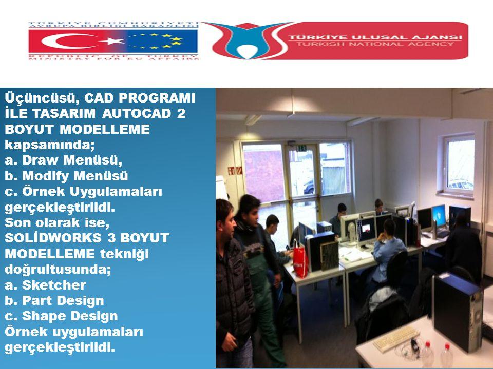 Üçüncüsü, CAD PROGRAMI İLE TASARIM AUTOCAD 2 BOYUT MODELLEME kapsamında;