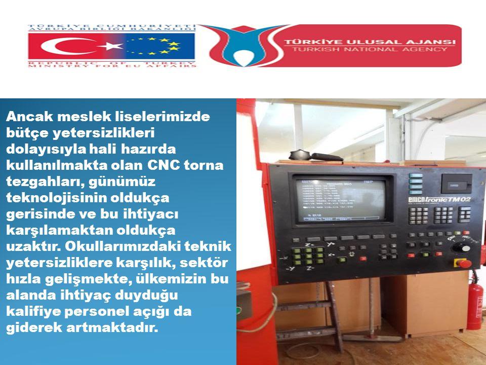Ancak meslek liselerimizde bütçe yetersizlikleri dolayısıyla hali hazırda kullanılmakta olan CNC torna tezgahları, günümüz teknolojisinin oldukça gerisinde ve bu ihtiyacı karşılamaktan oldukça uzaktır.