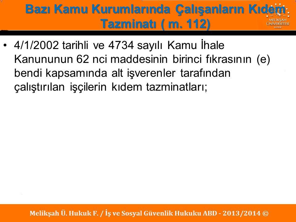 Bazı Kamu Kurumlarında Çalışanların Kıdem Tazminatı ( m. 112)