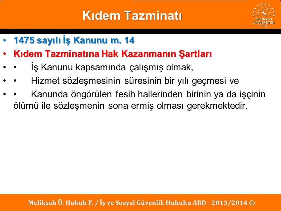 Kıdem Tazminatı 1475 sayılı İş Kanunu m. 14