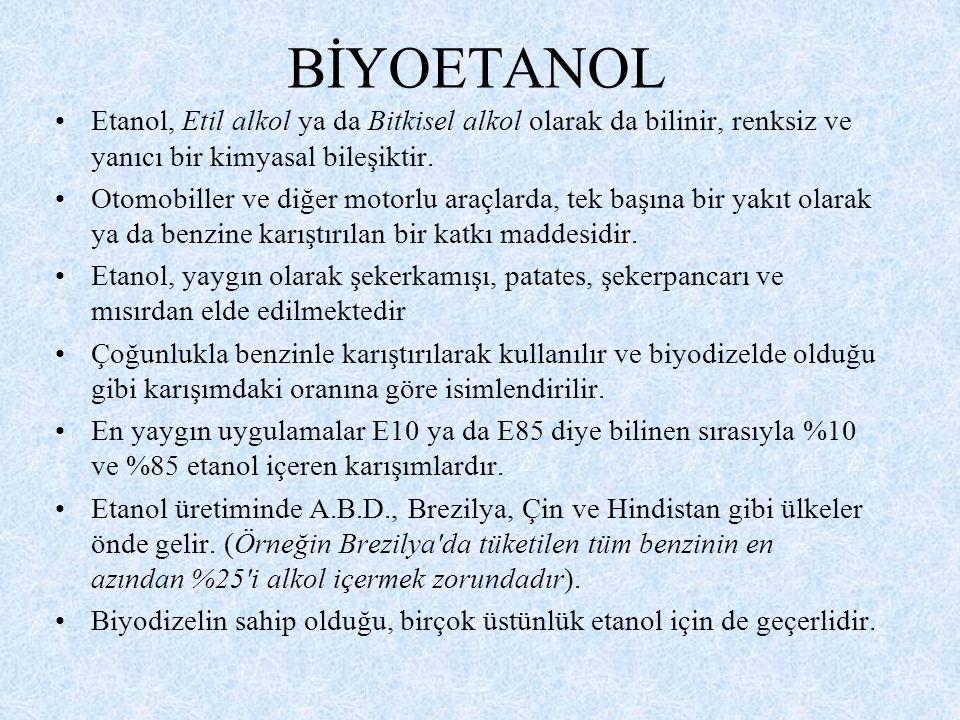BİYOETANOL Etanol, Etil alkol ya da Bitkisel alkol olarak da bilinir, renksiz ve yanıcı bir kimyasal bileşiktir.