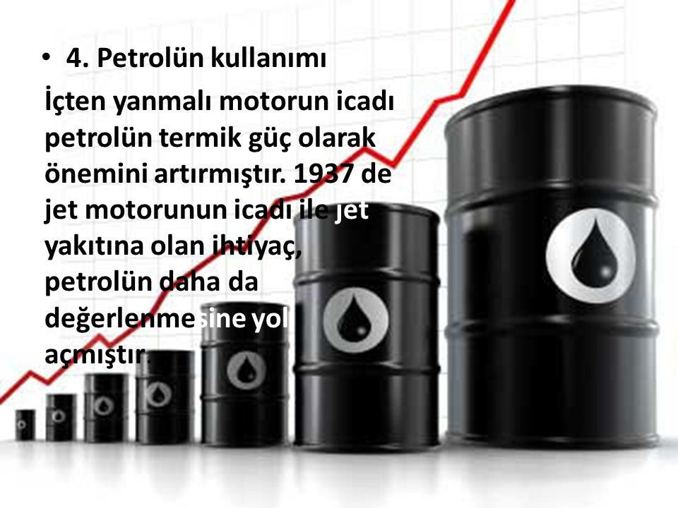 4. Petrolün kullanımı